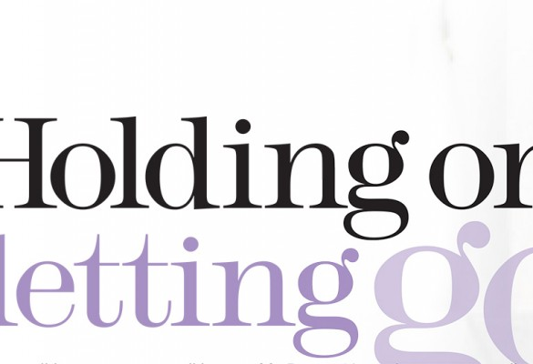 Holding On Letting Go – Woman and Home